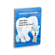 Polar Bear Polar Bear What Do You Hear. Board Book By Eric Carle