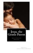 Jesus, the Gentle Parent