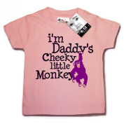 Dirty Fingers, I'm Daddy's cheeky little Monkey, Baby T-shirt