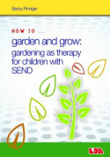 How to Garden and Grow