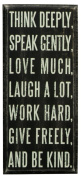 """Primitives By Kathy Wood Wooden 10cm x 23cm Box Sign """"Think Deeply, Speak Gently, Love Much, Laugh A Lot....."""