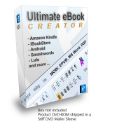 Ultimate eBook Creator - eBook Creation Software MOBI, EPUB, Word, PDF - format eBooks and print books for Amazon Kindle self publishing, iBookstore, Android Devices, Smart Phones, Tablets