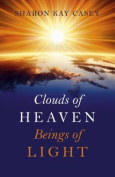 Clouds of Heaven, Beings of Light
