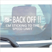 1 x Back Off, I'm Sticking to the Speed Limit Sticker-Car,Van,Truck,Caravan,Motorhome,Lorry,Taxi,Minicab,Automobile Self Adhesive Vinyl Window Sign
