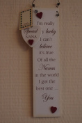 Sign Plaque Nanas Free Keyring I'm Really Very Lucky I Can Believe Its True Of