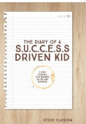 The Diary of A S.U.C.C.E.S.S. Driven Kid