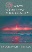 15 Ways to Improve Your Reality
