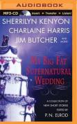 My Big Fat Supernatural Wedding [Audio]