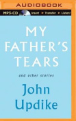 My Father's Tears and Other Stories [Audio]
