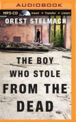 The Boy Who Stole from the Dead  [Audio]