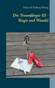 Die Traumfanger III - Magie Und Wandel [GER]