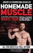 Homemade Muscle