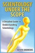 Scientology Under the Scope