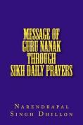 Message of Guru Nanak Through Sikh Daily Prayers