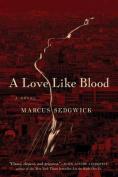 A Love Like Blood: A Novel