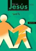 Vivir Con Jesus: Tener Fe [Spanish]
