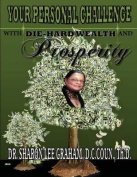 Your Personal Challenge with Die-Hard Wealth and Prosperity