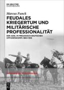 Feudales Kriegertum Und Militarische Professionalitat [GER]