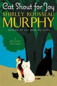 Cat Shout for Joy (Joe Grey Mysteries