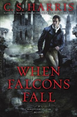 When Falcons Fall (Sebastian St. Cyr Mysteries (Hardcover))