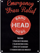 Metal Sign - Emergency stress relief .. bang head here - Funny metal sign / Humorous Metal Sign / Retro sign