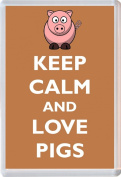 Keep Calm and Love Pigs - Novelty Jumbo Fridge Magnet Gift/Souvenir/Present