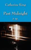 Past Midnight: P.M.