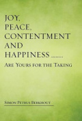 Joy, Peace, Contentment and Happiness ...... Are Yours for the Taking