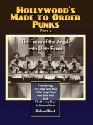 Hollywood's Made to Order Punks Part 3 - The Faces of the Angels with Dirty Faces