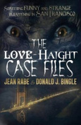 The Love-Haight Case Files