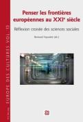 Penser Les Frontieres Europeennes Au Xxie Siecle [FRE]