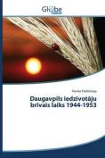 Daugavpils Iedz Vot Ju Br Vais Laiks 1944-1953 [LAV]