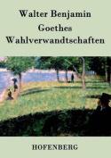 Goethes Wahlverwandtschaften [GER]