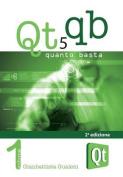 Qt 5 Quanto Basta. La Guida All'uso Della Libreria Grafica Qt 5, in Italiano [ITA]