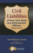 Civil Liabilities of NY State Law Enforcement Officers - 4th Edition