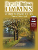 Heavenly Highway Hymns -- Everybody Will Be Happy Over There