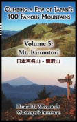 Climbing a Few of Japan's 100 Famous Mountains - Volume 5