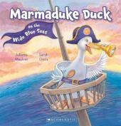 Marmaduke Duck on the Wide Blue Seas