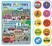 Noisy Playtown [Board book]
