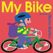My Bike Board Book [Board Book]