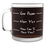 Go Away Funny Glass Coffee Mug - Perfect Idea As Fathers Day Gifts for Dad, Grandpa, Your Husband, or Boyfriend From a Son, Daughter, Wife or Girlfriend - Unique Novelty Gift for Coffee and Tea Lovers - Cool Birthday Gift for Both Men & Women - Great C ..