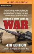 A Quick & Dirty Guide to War  : The Tools for Understanding the Global War on Terror, Cyber War, Iraq, the Persian Gulf, China, Afghanistan, the Balkans, East Africa, Colombia, Mexico, and Other Hot Spots [Audio]
