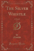 The Silver Whistle, Vol. 1