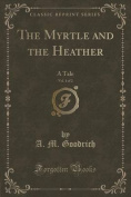 The Myrtle and the Heather, Vol. 1 of 2