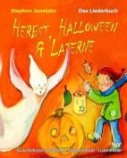 Herbst, Halloween & Laterne. Fur Den Herbst  : 5 Herbstlieder - 5 Halloweenlieder - 5 Laternenlieder [GER]