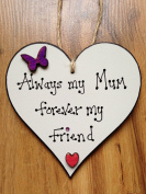 ALWAYS MY MUM PLAQUE HEART MUM HANDMADE PRESENT GIFT FOR MUM MOTHER