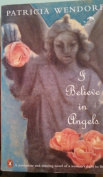 I Believe in Angels  by Patricia Wendorf