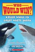 Killer Whale vs. Great White Shark