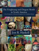 The Fenghuang and Dragon Motifs in North America