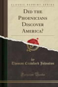 Did the Phoenicians Discover America?